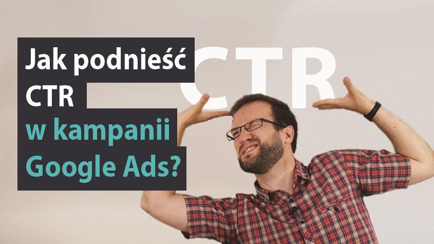 Jak podnieść CTR w kampanii Google Ads/AdWords?